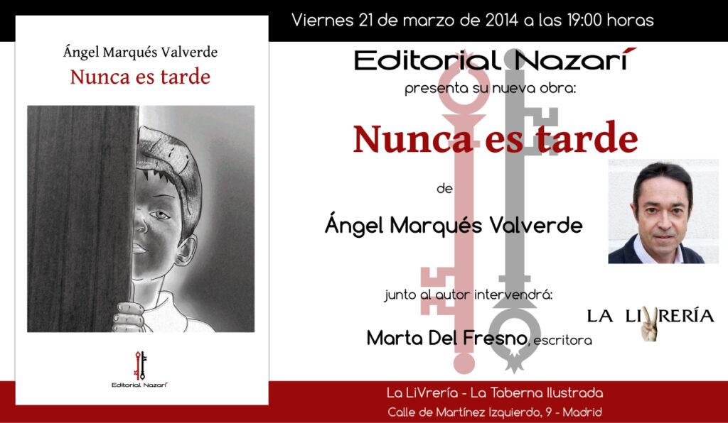 Nunca es tarde - Ángel Marqués Valverde - La LiVrería - Madrid