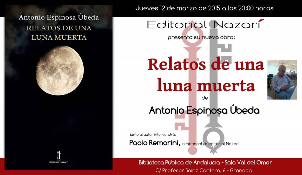 Relatos de una luna muerta - Antonio Espinosa Úbeda - Granada