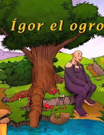 Ígor el ogro - Ruth Gómez
