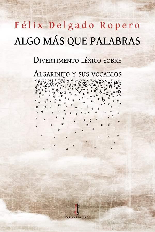 Algo más que palabras - Félix Delgado Ropero