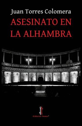 Asesinato en la Alhambra - Juan Torres Colomera