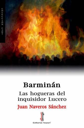 Barminán. Las hogueras del inquisidor Lucero - Juan Naveros Sánchez