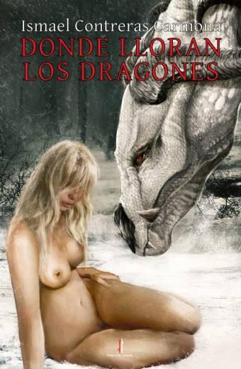 Donde lloran los dragones - Ismael Contreras Carmona