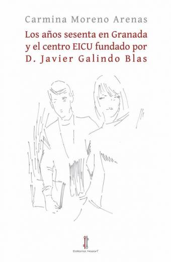 Los años sesenta en Granada y el centro EICU fundado por D. Javier Galindo Blas - Carmina Moreno Arenas
