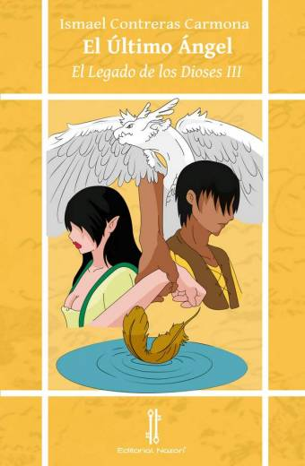 El Legado de los Dioses III: El Último Ángel - Ismael Contreras Carmona