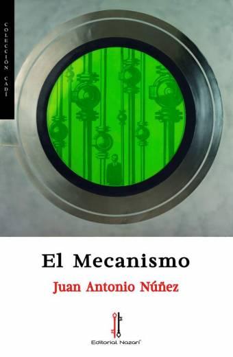 El Mecanismo - Juan Antonio Núñez