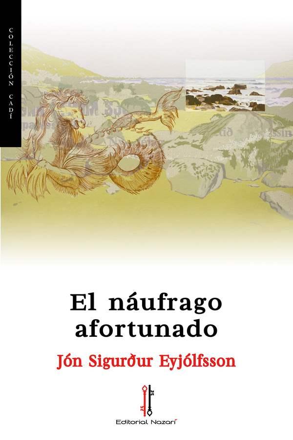El náufrago afortunado - Jón Sigurður Eyjólfsson