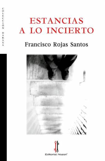 Estancias a lo incierto - Francisco Rojas Santos