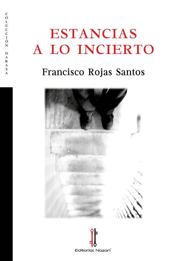 Estancias a lo incierto - Francisco Rojas Santos