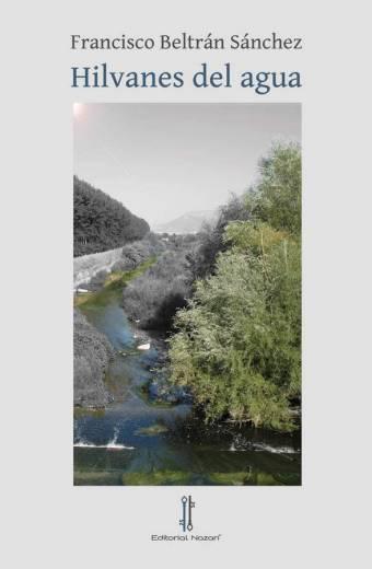 Hilvanes del agua - Francisco Beltrán Sánchez