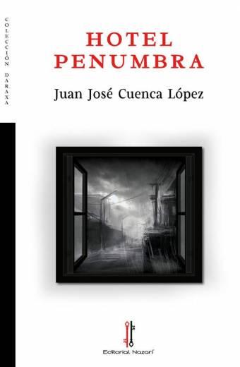 Hotel Penumbra - Juan José Cuenca López
