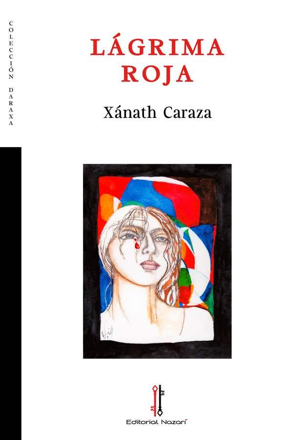 Lágrima roja - Xánath Caraza