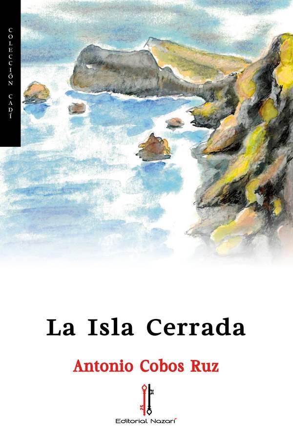 La Isla Cerrada - Antonio Cobos Ruz