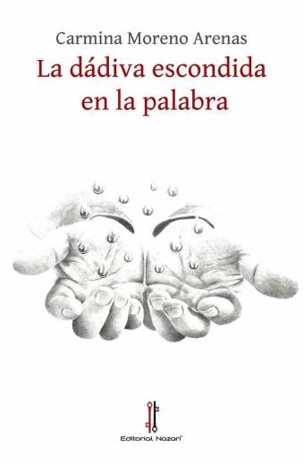 La dádiva escondida en la palabra - Carmina Moreno Arenas