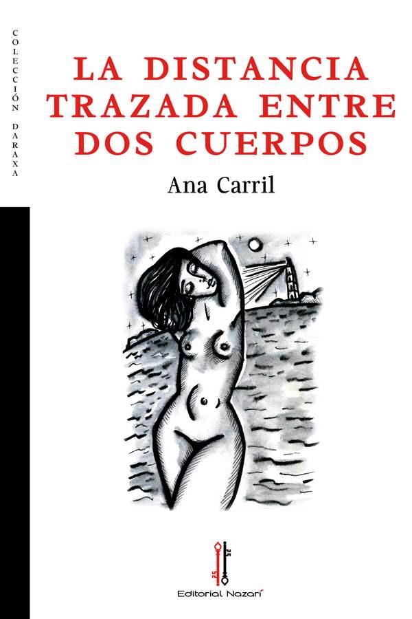 La distancia trazada entre dos cuerpos - Ana Carril