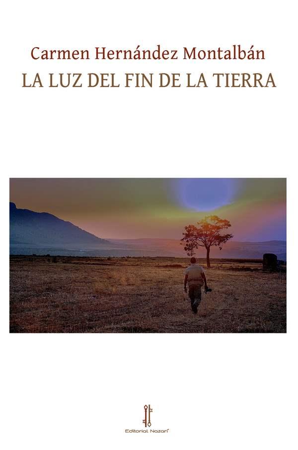 La luz del fin de la tierra - Carmen Hernández Montalbán