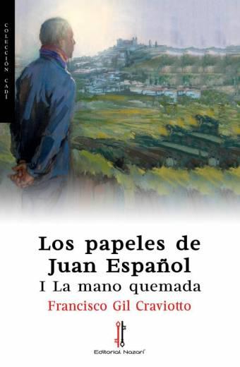 Los papeles de Juan Español I: La mano quemada - Francisco Gil Craviotto