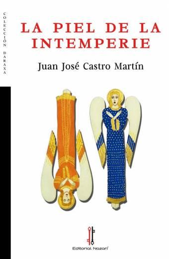 La piel de la intemperie - Juan José Castro Martín