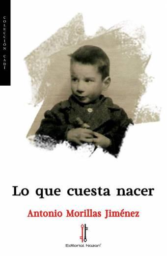 Lo que cuesta nacer - Antonio Morillas Jiménez