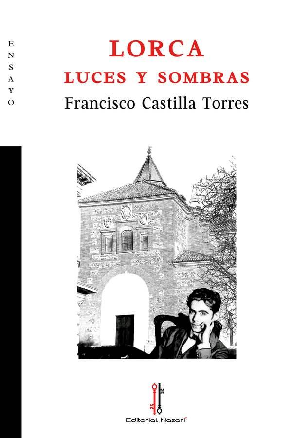 Lorca: luces y sombras - Francisco Castilla Torres