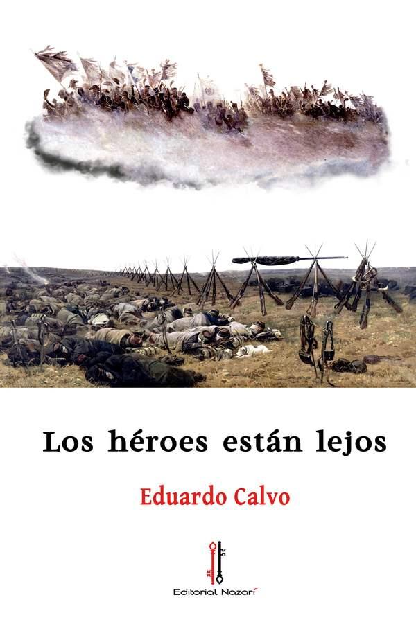 Los héroes están lejos - Eduardo Calvo