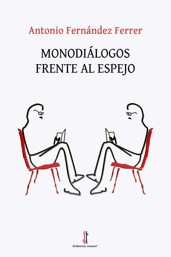 Monodiálogos frente al espejo - Antonio Fernández Ferrer