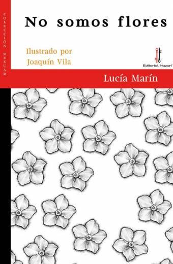 No somos flores - Lucía Marín