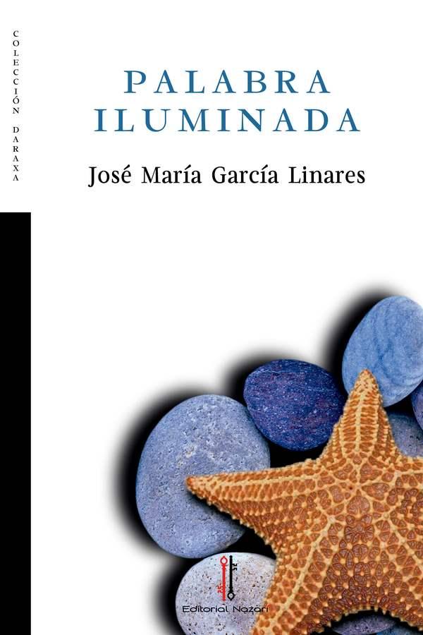 Palabra iluminada - José María García Linares