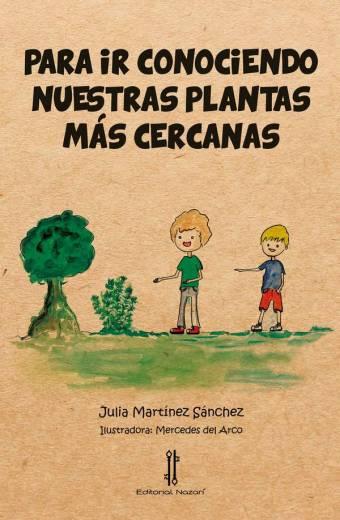 Para ir conociendo nuestras plantas más cercanas - Julia Martínez Sánchez