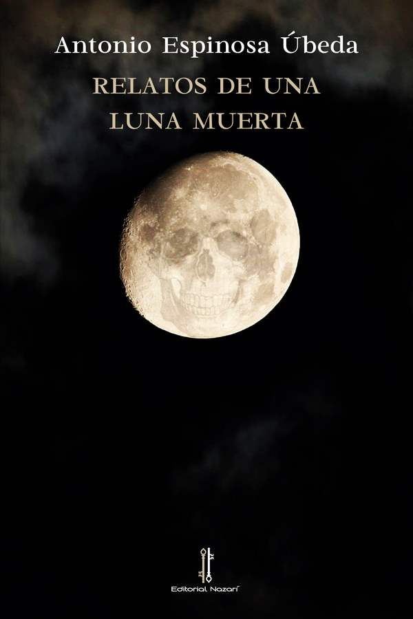 Relatos de una luna muerta - Antonio Espinosa Úbeda