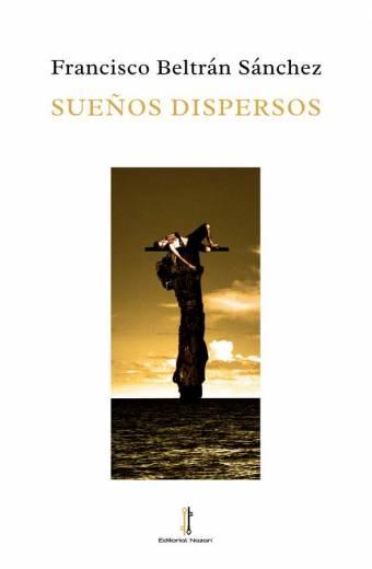 Sueños dispersos - Francisco Beltrán Sánchez