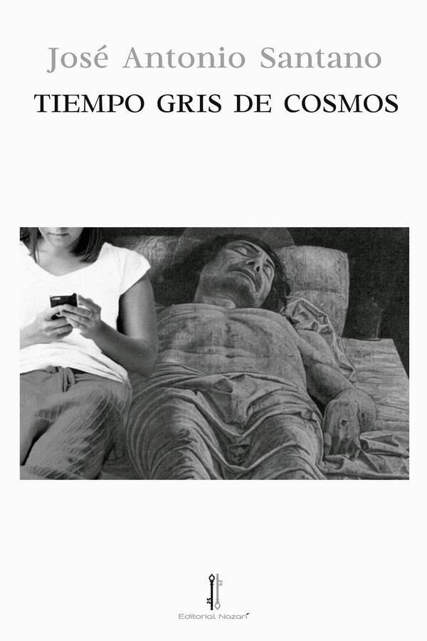 Tiempo gris de cosmos - José Antonio Santano