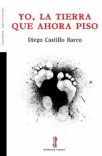 Yo, la tierra que ahora piso - Diego Castillo Barco