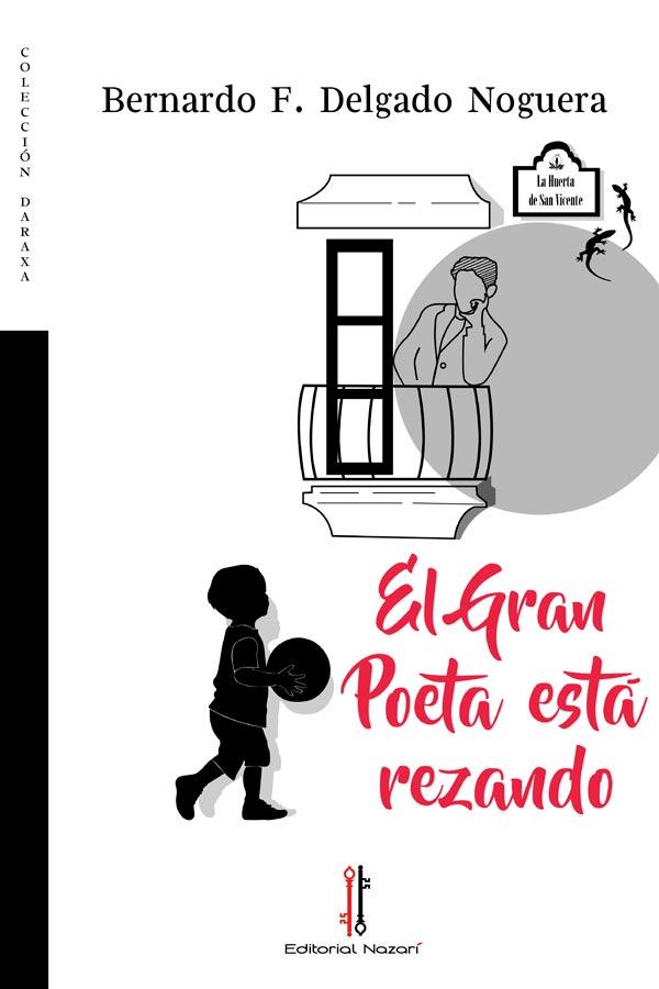 El gran poeta está rezando - Bernardo F. Delgado Noguera