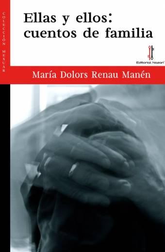 Ellas y ellos: cuentos de familia - María Dolors Renau Manén