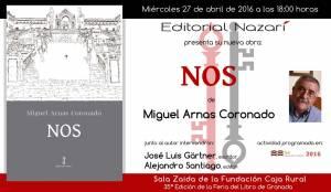 Nos - Miguel Arnas Coronado - Feria del Libro de Granada - FLG