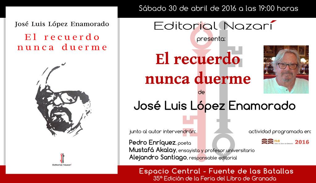 El recuerdo nunca duerme - José Luis López Enamorado - Feria del Libro de Granada - FLG