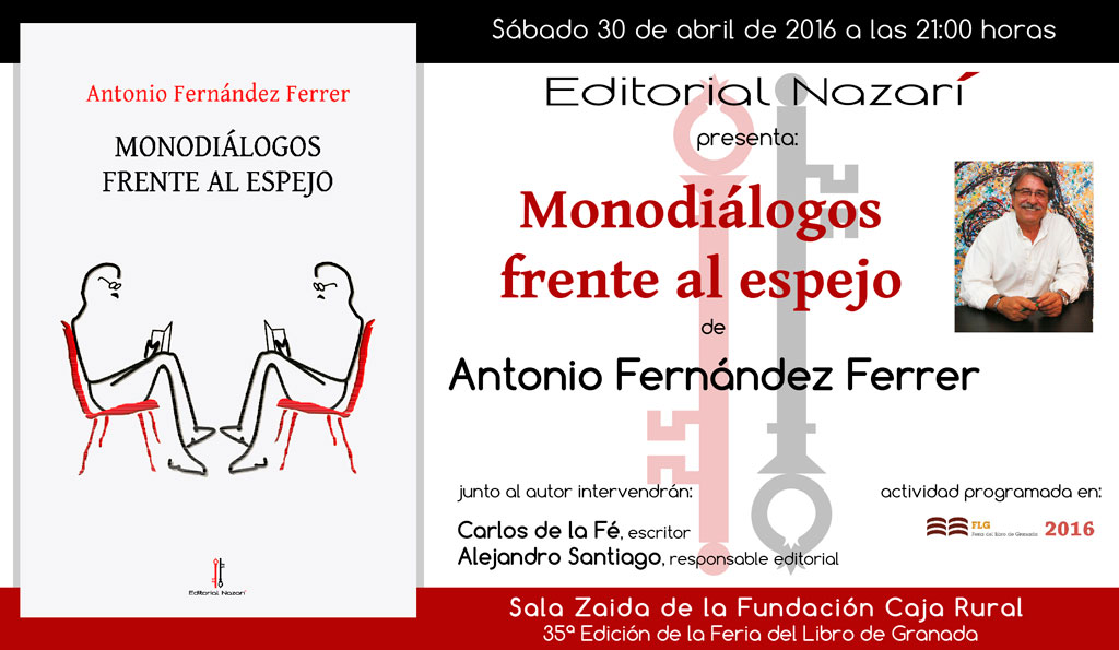 Monodiálogos frente al espejo - Antonio Fernández Ferrer - Feria del Libro de Granada - FLG