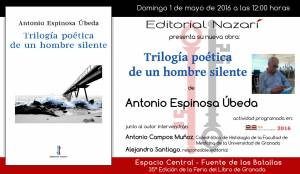 Trilogía poética de un hombre silente - Antonio Espinosa Úbeda - Feria del Libro de Granada - FLG