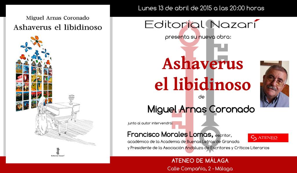 Ashaverus el libidinoso - Miguel Arnas Coronado - Málaga