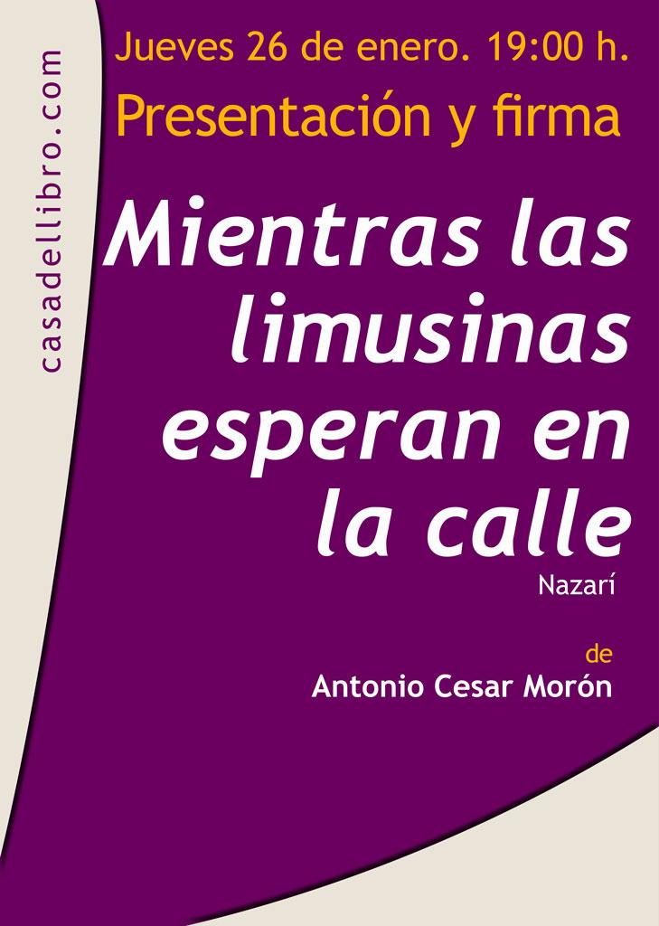 Mientras las limusinas esperan en la calle - Antonio César Morón - Casa del Libro Madrid