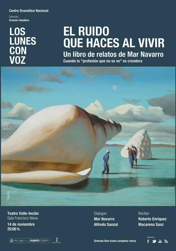El ruido que haces al vivir - Mar Navarro G. - Teatro Valle-Inclán Madrid