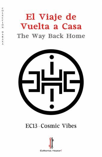 El camino de vuelta a casa - EC13 Cosmic Vibes