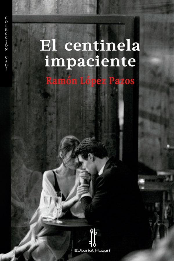 El centinela impaciente - Ramón López Pazos