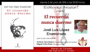 El recuerdo nunca duerme - José Luis López Enamorado - Córdoba