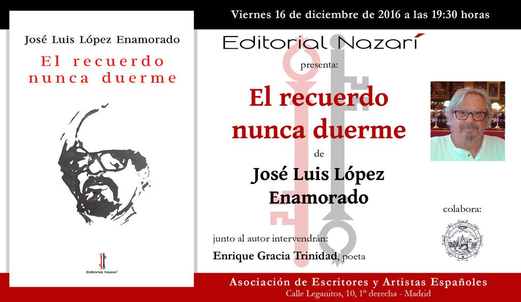 El recuerdo nunca duerme - José Luis López Enamorado - Madrid