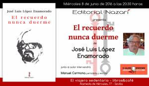 El recuerdo nunca duerme - José Luis López Enamorado - Sevilla