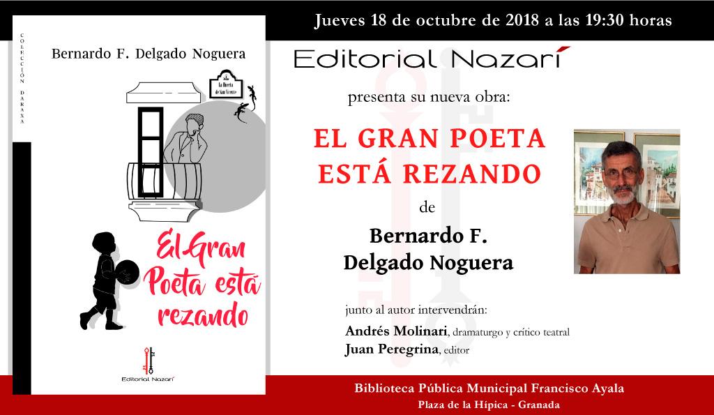 El gran poeta está rezando - Bernardo F. Delgado Noguera - Granada