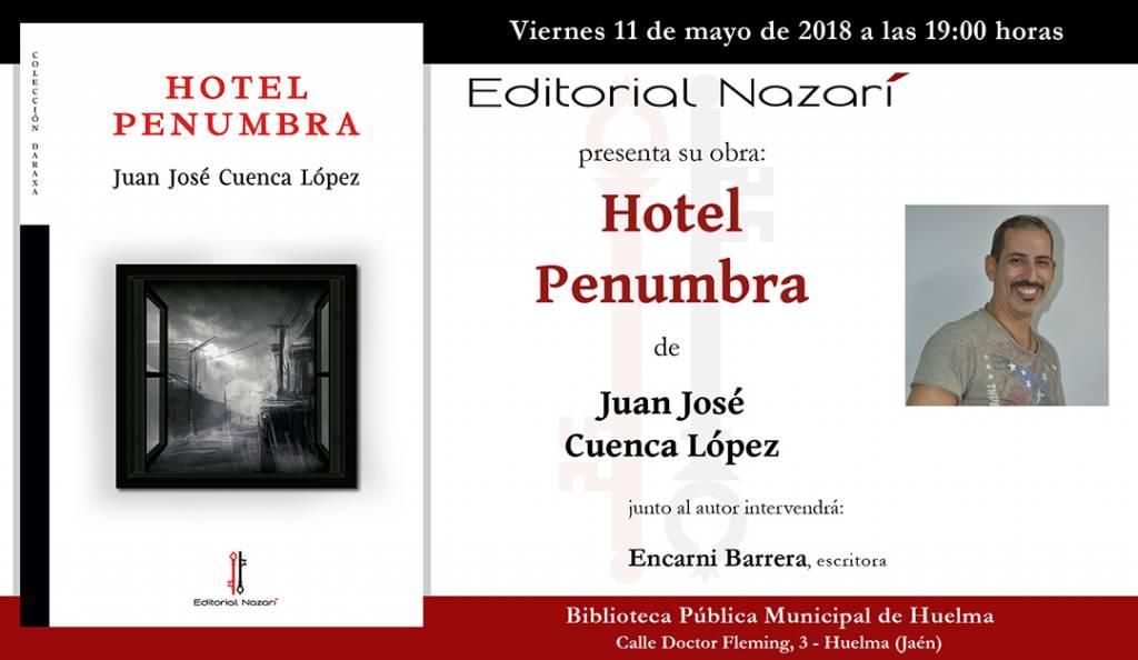 Hotel Penumbra - Juan José Cuenca López - Huelma