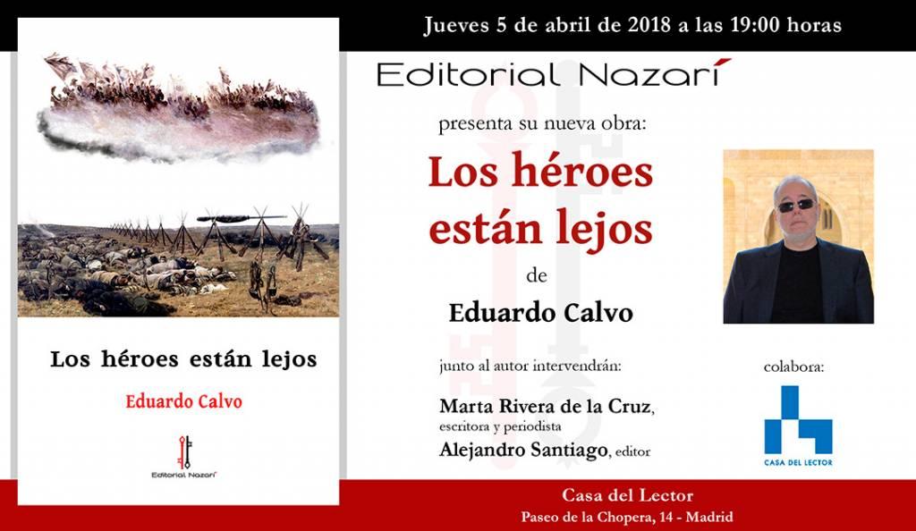 Los héroes están lejos - Eduardo Calvo - Madrid
